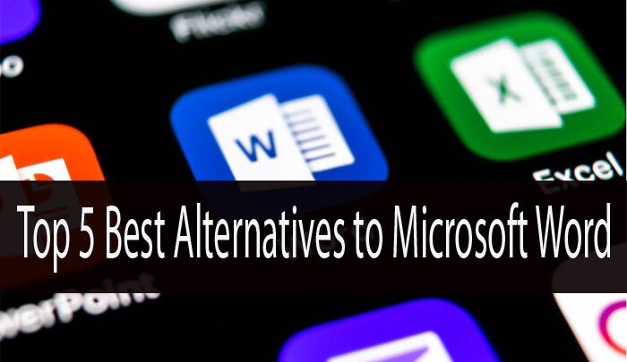 Top 5 Best Alternatives to Microsoft Word