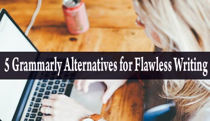5 Best Grammarly Alternatives for Flawless Writing
