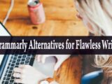 Best 5 Grammarly Alternatives for Flawless Writing