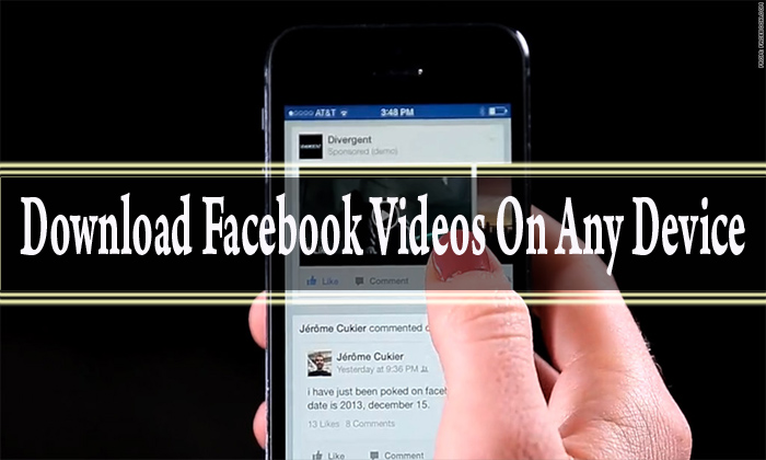 How to Download Facebook Videos On Any Device